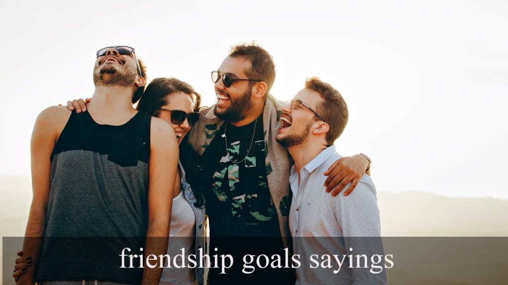 friendship-goals-sayings